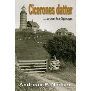 Cicerones datter - arven fra Sprogø. Skrevet af Andreas P. Nielsen. 87-91659-10-8