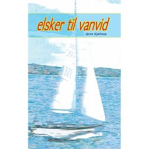 Elsker til vanvid. Skrevet af Anne Hjælmsø. ISBN: 978-87-91659-27-0