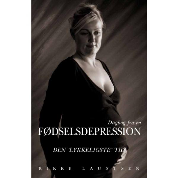 Dagbog fra en fødselsdepression. Skrevet af Rikke Laustsen. ISBN: 978-87-91659-34-8