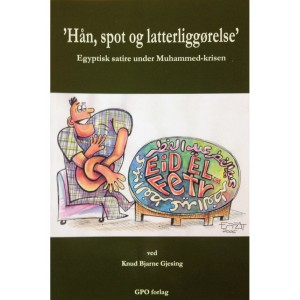 Hån, spot og latterliggørelse. Skrevet af Knud Bjarne Gjesing. ISBN: 87-91659-11-6