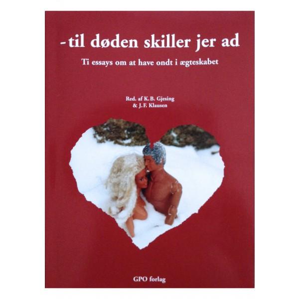 Til doeden skiller jer ad. Skrevet af Red. Af K.B. Gjesing & J. F. Klausen. ISBN: 87-91659-02-7